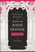 The Variorum Edition of the Poetry of John Donne: The Satyres (Variorum Edition of the Poetry of John Donne)