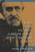 Jews and Islamic Law in Early 20th-Century Yemen (Indiana Series in Se)