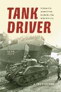 Tank Driver: With the 11th Armored from the Battle of the Bulge to VE Day