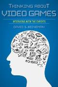 Thinking about Video Games: Interviews with the Experts (Digital Game Studies)