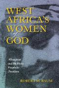 West Africa's Women of God: Alinesitoue and the Diola Prophetic Tradition