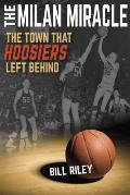 The Milan Miracle: The Town That Hoosiers Left Behind