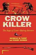 Crow Killer The Saga of Liver Eating Johnson