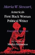 Maria W Stewart Americas First Black Woman Political Writer Essays & Speeches