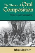 The Theory of Oral Composition: History and Methodology