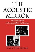 Acoustic Mirror The Female Voice in Psychoanalysis & Cinema