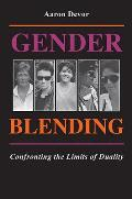 Gender Blending: Confronting the Limits of Duality