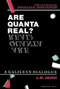 Are Quanta Real A Galilean Dialogue