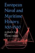 European Naval & Maritime History, 300-1500 by Archibald R. Lewis