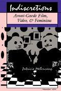 Indiscretions: Avant-Garde Film, Video, & Feminism