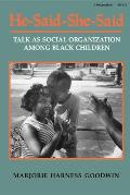 He-Said-She-Said: Talk as Social Organization Among Black Children