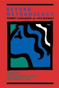 Beyond Methodology Feminist Scholarship as Lived Research