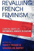 Revaluing French Feminism Critical Ess