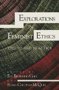 Explorations in Feminist Ethics: Theory and Practice
