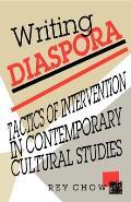 Writing Diaspora Tactics of Intervention in Contemporary Cultural Studies