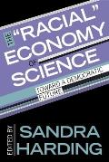 The -Racial- Economy of Science: Toward a Democratic Future