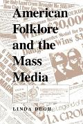 American Folklore and the Mass Media (Folklore Today)