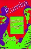 Rumba : Dance and Social Change in Contemporary Cuba (95 Edition)