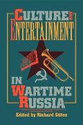 Culture & Entertainment in Wartime Russia