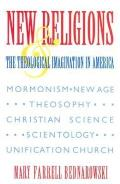 New Religions & the Theological Imagination in America