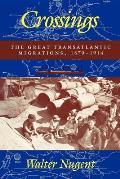 Crossings: The Great Transatlantic Migrations, 18701914