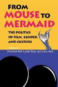 From Mouse To Mermaid : the Politics of Film, Gender, and Culture (95 Edition)