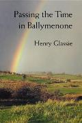 Passing the Time in Ballymenone : Culture and History of an Ulster Community (82 Edition) Cover