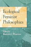Ecological Feminist Philosophies