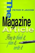 Magazine Article How to Think It Plan It Write It