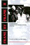 Frame by Frame II: A Filmography of the African American Image, 19781994