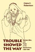 Trouble Showed the Way: Women, Men, and Trade in the Nairobi Area, 1890 - 1990