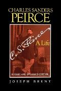 Charles Sanders Peirce: A Life Cover