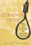 Strange Fruit Plays on Lynching by American Women