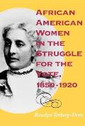 African American Women in the Struggle for the Vote, 1850-1920 (Blacks in the Diaspora) Cover