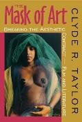 Mask of Art Breaking the Aesthetic Contractfilm & Literature