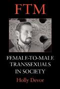 FTM: Female-to-Male Transsexuals in Society