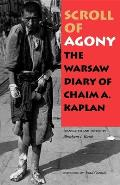 Scroll of Agony The Warsaw Diary of Chaim A Kaplan