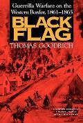 Black Flag: Guerrilla Warfare on the Western Border, 1861a1865