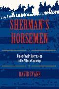 Sherman S Horsemen: Union Cavalry Operations in the Atlanta Campaign