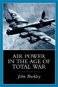 Air Power in the Age of Total War (99 Edition)