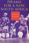 Drama for a New South Africa: Seven Plays