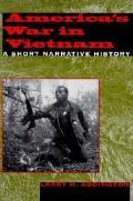 America's War in Vietnam : a Short Narrative History (00 Edition)