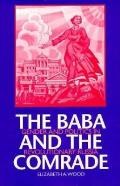 The Baba and the Comrade: Gender and Politics in Revolutionary Russia (Indiana-Michigan Series in Russian & East European Studies)