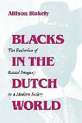 Blacks in the Dutch World: The Evolution of Racial Imagery in a Modern Society