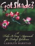"Got Shade?: A ""Take It Easy"" Approach for Today's Gardener"