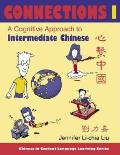 Connections I - Textbook & Workbook: A Cognitive Approach to Intermediate Chinese (Chinese in Context Language Learning Series)