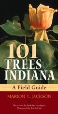 101 Trees of Indiana A Field Guide