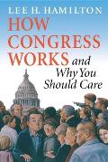 How Congress Works & Why You Should Care