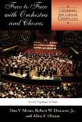 Face to Face with Orchestra and Chorus: A Handbook for Choral Conductors
