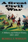 Great Civil War A Military & Political History 1861 1865